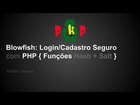 Blowfish:Login/Cadastro Seguro Com PHP - Funções Hash + Salt