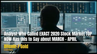 Analyst Who Called EXACT 2020 Stock Market TOP, NOW has this to Say about MARCH - APRIL (Bo Polny)