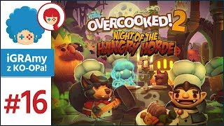 Overcooked 2 PL #16 | Night of the Hangry Horde DLC