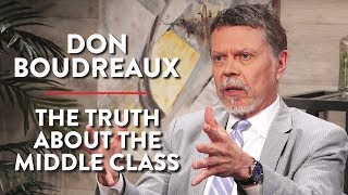 The Truth About the Middle Class (Don Boudreaux Pt. 2)