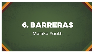 06 Malaka Youth - Barreras