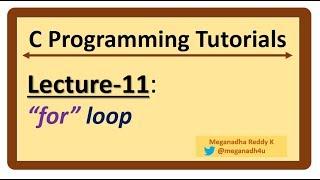 C-Programming Tutorials : Lecture-11 - FOR LOOP in C