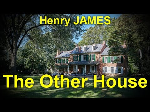 The Other House   by Henry JAMES (1843 - 1916) by Mystery Fiction Audiobooks