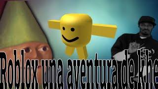 Memes Roblox (una aventura de Khe)