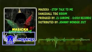 Masicka - Stop Talk To Me   Dancehall Tide Riddim   2017 Dancehall