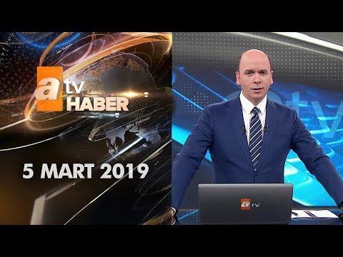 Atv Ana Haber | 5 Mart 2019