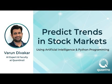 Predict Trends In Stock Markets Using AI And Python Programming - Sep 5, 2019