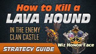 STRATEGY GUIDE: How to Kill a Lava Hound in the Clan Castle