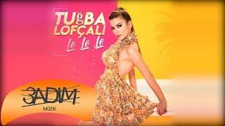 Tuğba Lofçalı - Le Le Le ( Teaser )