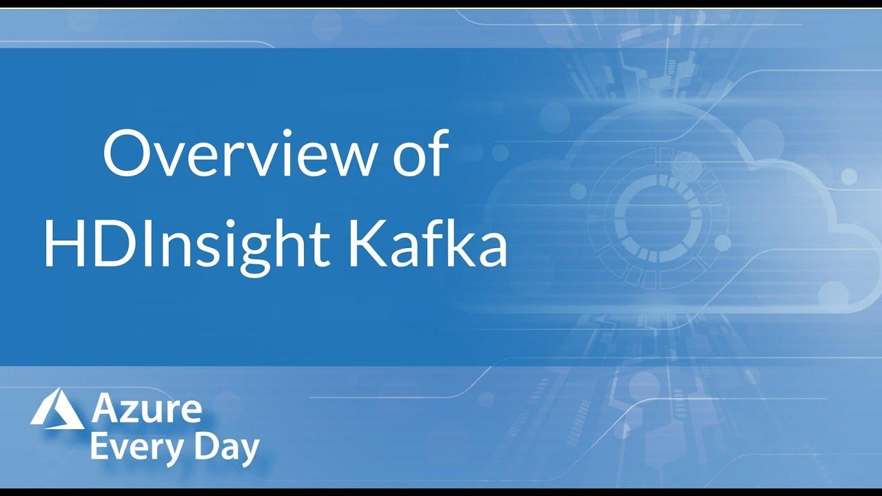 Overview of HDInsight Kafka