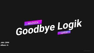 Madsen - Goodbye Logik [Lyrics]