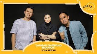 [PODCAST CHIEF CHAT] JANGAN GAMPANG NYAMAN Feat. SIVIA AZIZAH