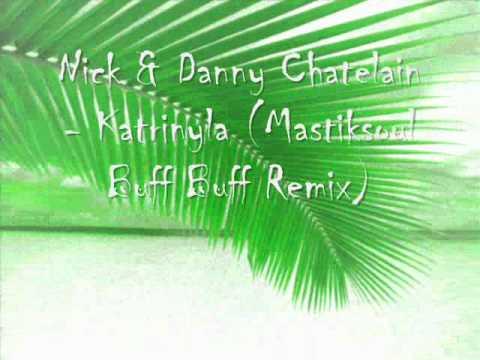 nick & danny chatelain - katriny la mastiksoul buff