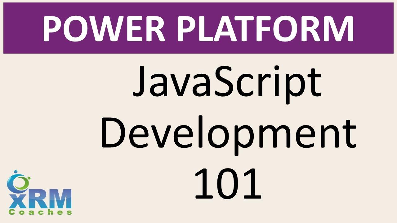 DYNAMICS CRM/365 JavaScript Development 101