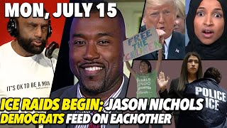 Mon, July 15: Trump Says What We Are All Thinking; African American Studies w/ Jason Nichols