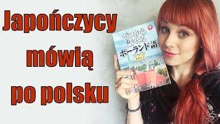 JAPOŃCZYCY mówią po polsku