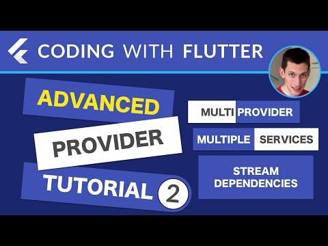 Advanced Provider Tutorial - Part 2: MultiProvider, Multiple Services & Stream Dependencies