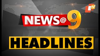 9 PM Headlines 22 June 2021 | Odisha TV