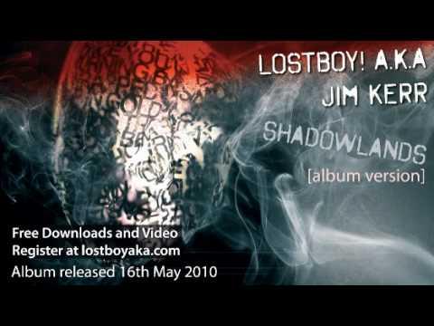 LostBoy! A.K.A. Jim Kerr - Shadowland [Album Mix] Mp3