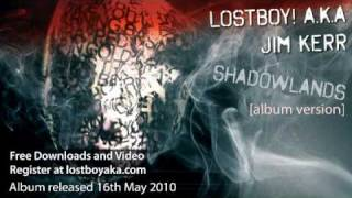 LostBoy! A.K.A. Jim Kerr - Shadowland [Album Mix]