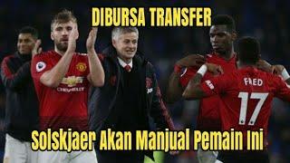 4 Pemain Manchester United Yang Akan Dijual Solskjaer