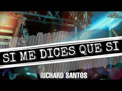 Richard Santos - Si Me Dices Que Si (Cover)