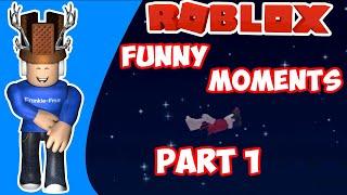 Roblox Funny Moments Part 1
