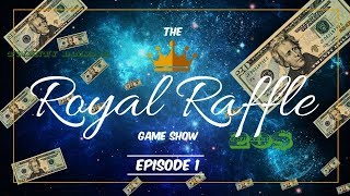 ROYAL RAFFLE GAME SHOW EPISODE 1