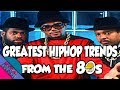 10 GREATEST HIP HOP TRENDS OF THE 80s