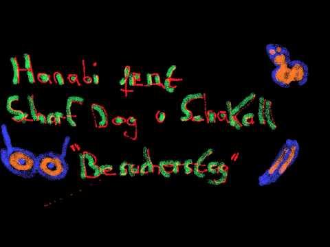 Hanabi feat Scharf DoG , Schakall -  Besucherstag