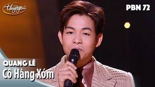 PBN 72 | Quang Lê - Cô Hàng Xóm