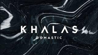 Domastic - Khalas
