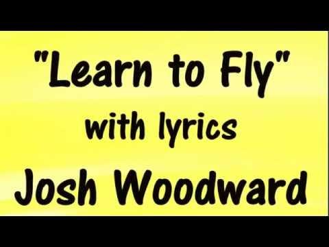 JOSH WOODWARD - Learn to Fly - SING-A-LONG LYRICS 🎵