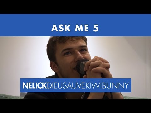 Youtube: ASK ME 5 : NELICK