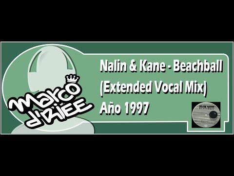 Nalin & Kane - Beachball (Extended Vocal Mix) - 1997