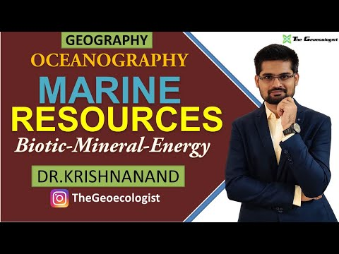Marine Resources | Biological Resources, Mineral Resources and Energy Resources| Dr. Krishnanand