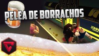 ¡PELEA DE BORRACHOS! -