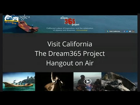 Google Presents: Visit California's Dream365 Campaign Highlights Hangout on Air