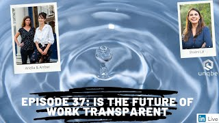 Future of Work, Ep.37: Is the Future of Work Transparent?