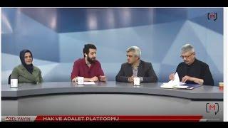 Hak ve Adalet Platformu: Cihangir İslam, Ömer Faruk Gergerlioğlu & Nurten Ertuğrul