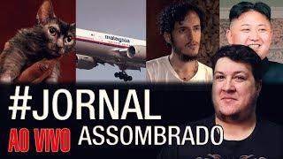 J.A.#189: Gato Lobisomem - Buscar pelo Voo MH370! Bruno Borges Processado + Coreia do Norte
