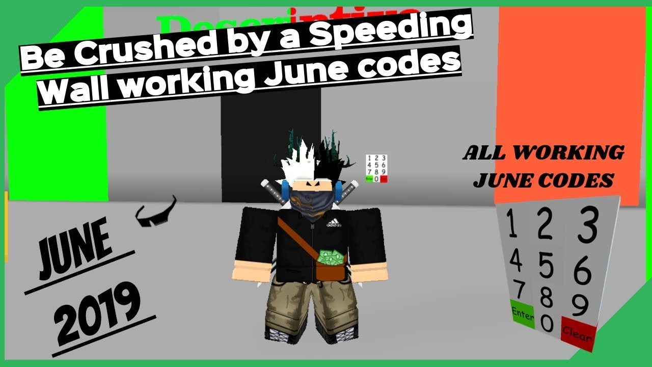 Be Crushed By A Speeding Wall All Working July 2019 Codes 2019