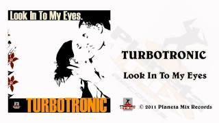 Turbotronic - Look In To My Eyes (Radio Edit)