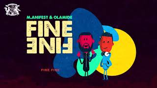 M.ANIFEST & OLAMIDE - Fine Fine - The state51 Conspiracy