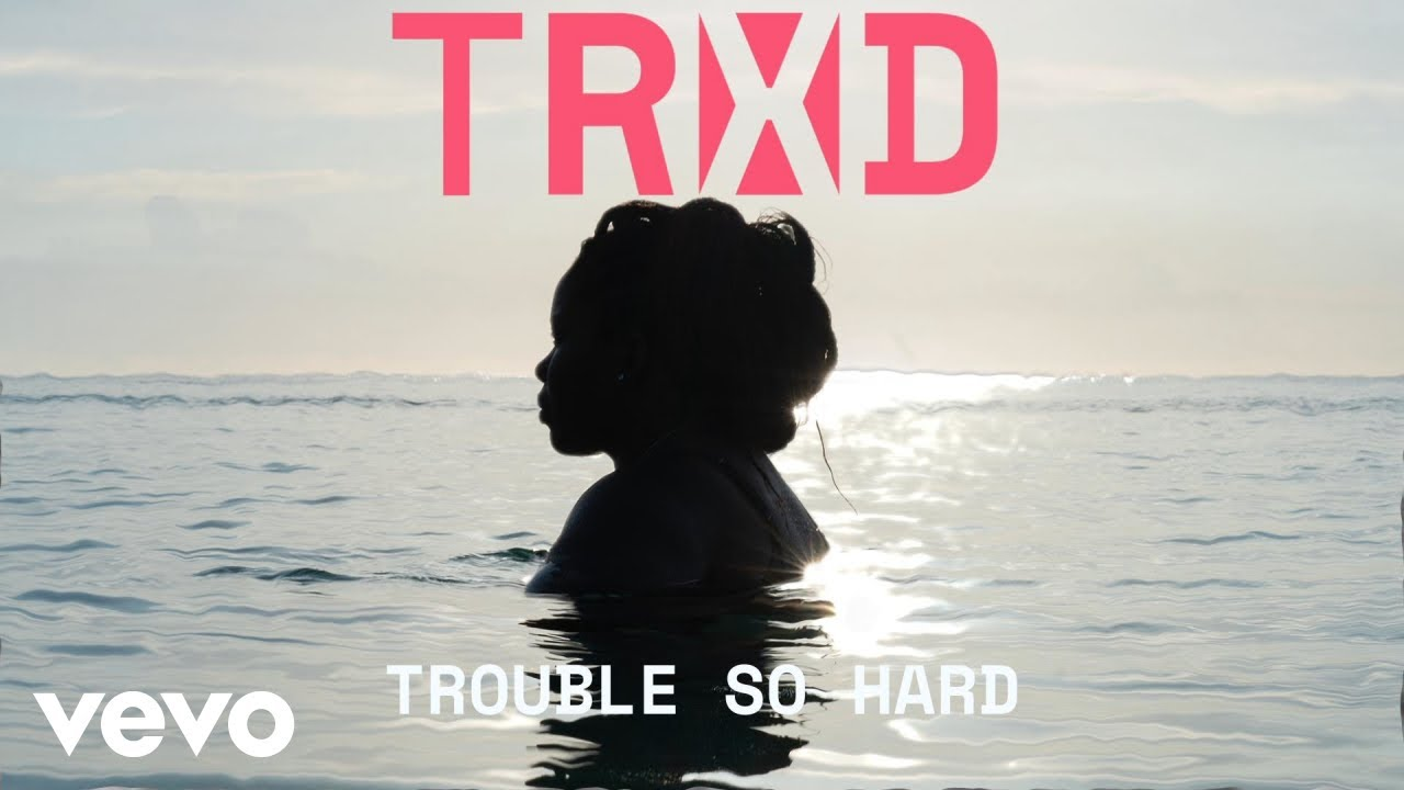 TRXD - Trouble So Hard (Pseudo Video)
