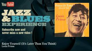Louis Prima Enjoy Yourself It S Later Than You Think