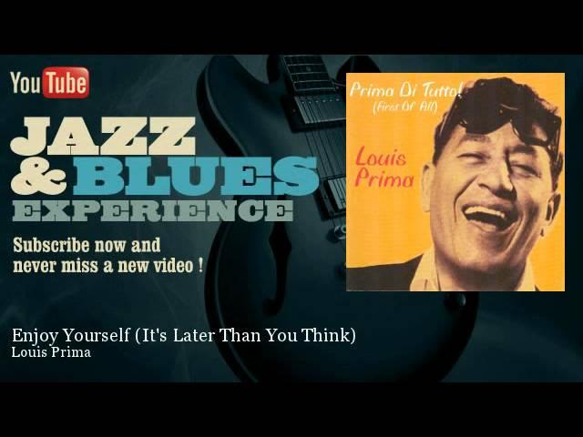 louis-prima-enjoy-yourself-its-later-than-you-think-jazzandbluesexperience-jazz-n-blues-experience