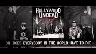 Hollywood Undead - Does Everybody In The World Have To Die? [w/Lyrics]