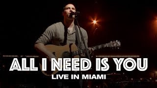 ALL I NEED IS YOU LIVE IN MIAMI Hillsong UNITED
