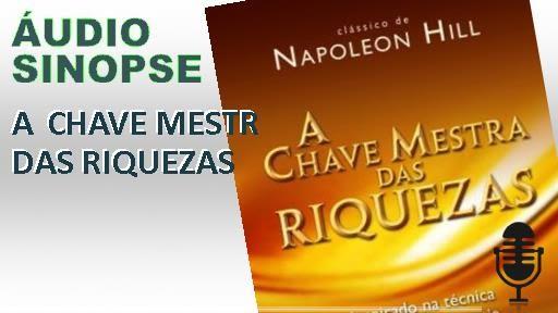 A Chave Mestra Das Riquezas Napoleon Hill Audio Sinopse Youtube